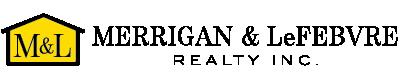 Merrigan & LeFebvre Realty